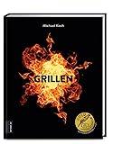 Grillen: Die besten Rezepte und Grill-Techniken für Einsteiger und Experten
