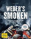 Weber's Smoken: Einfach und unkompliziert mit Grill und Räuchergrill (Genießerküche)