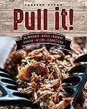 Pull it!: Schwein, Rind, Lamm, Fisch, Wild, Geflügel